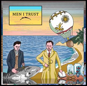 Men I Trust - Men I Trust