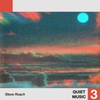 ROACH,STEVE   QUIET MUSIC 3