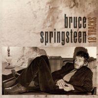 Springsteen, Bruce 18 Tracks