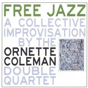 The Ornette Coleman Double Quartet ‎– Free Jazz