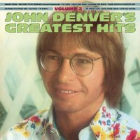John Denver's Greatest Hits Volume 2 (Gold)