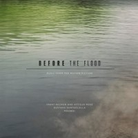 Trent Reznor , Atticus Ross, Gustavo Santaolalla, Mogwai - Before The Flood
