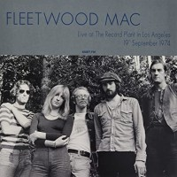 Fleetwood Mac – Live At The Record Plant In Los Angeles 19th September 1974