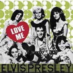 PRESLEY, ELVIS Love Me