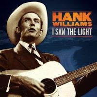WILLIAMS, HANK I Saw the Light