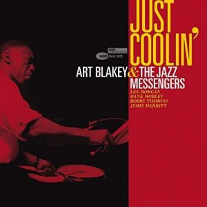 BLAKEY, ART & THE JAZZ MESSENGERS Just Coolin'