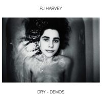 Harvey, P.J. Dry - Demos