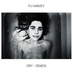 Harvey, P.J. Dry - Demos