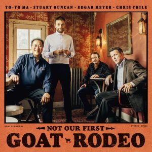 yoyo ma Not Our First Goat Rodeo