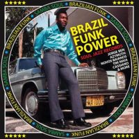 RSD - Soul Jazz Records Presents - Brazil Funk Power