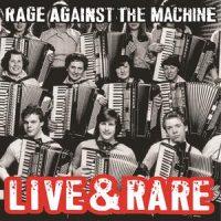 Rage Against the Machine Live & Rare