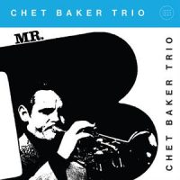 Baker, Chet Mr. B.