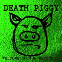 DEATH PIGGY welcome to the record