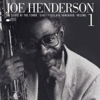 Henderson, Joe State of the Tenor- Live At the Village Vanguard Vol.1