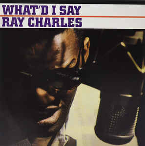 Ray Charles – What'd I Say
