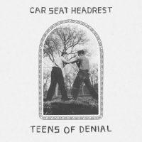 Car Seat Headrest - Teens Of Denial New Image