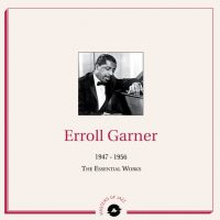 Erroll Garner - 1947-1956- The Essential Works