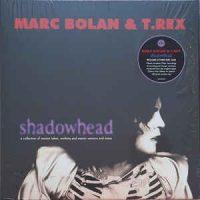 Marc Bolan & T. Rex – Shadowhead