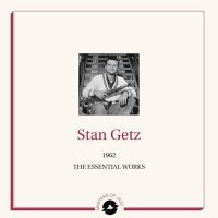 Stan Gez - The Essential Works 1962