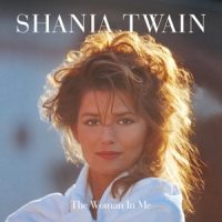 TWAIN, SHANIA Woman In Me