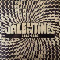The Valentines (4) – 1967-1970